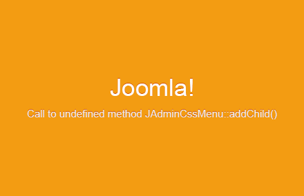 Ошибка «Call to undefined method JAdminCssMenu::addChild()» при обновлении Joomla! до версий 3.8.*